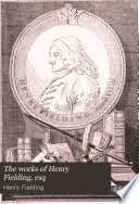 The Works of Henry Fielding  Esq