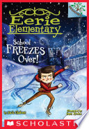 School Freezes Over   A Branches Book  Eerie Elementary  5