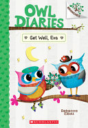 Get Well  Eva  A Branches Book  Owl Diaries  16