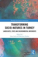 Transforming Socio Natures in Turkey