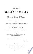 Holmes's Great Metropolis Or Views and History of London in the Nineteenth Century