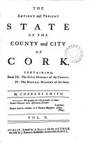 The Antient and Present State of the County and City of Cork