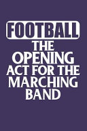 Pdf Football the Opening ACT for the Marching Band: 5x5 Graph Notebook in Purple and Gold School Colors for Middle School, High School, College and Univer