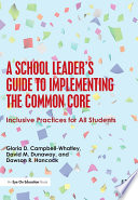 A School Leader's Guide to Implementing the Common Core  : Inclusive Practices for All Students