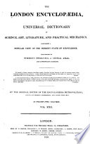 A London Encyclopaedia  Or Universal Dictionary of Science  Art  Literature and Practical Mechanics