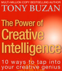 The Power of Creative Intelligence: 10 ways to tap into your creative genius [Pdf/ePub] eBook