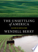 """The Unsettling of America: Culture & Agriculture"" by Wendell Berry"