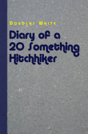 Diary of a 20 Something Hitchhiker [Pdf/ePub] eBook