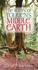 The Roots Of Tolkien S Middle Earth