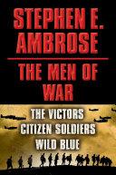 Stephen E  Ambrose The Men of War E book Box Set