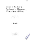 Studies In The History Of The School Of Education University Of Michigan