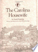 """The Carolina Housewife"" by Sarah Rutledge, Anna W. Rutledge"