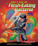 The Case of the Flesh-eating Bacteria: Annie Biotica Solves ...