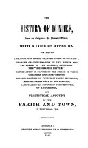 The history of Dundee  with a copious appendix and Statistical account  by R  Small  of the parish and town   in     1792