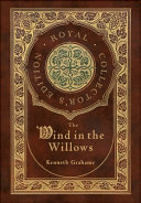 The Wind in the Willows  Royal Collector s Edition   Case Laminate Hardcover with Jacket