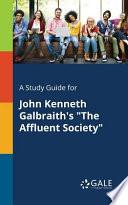 A Study Guide for John Kenneth Galbraith's