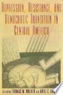 Repression  Resistance  and Democratic Transition in Central America Book