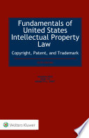 Fundamentals of United States Intellectual Property Law Copyright  Patent  and Trademark