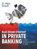 Blue Ocean Strategy in Private Banking ebook