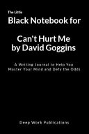 The Little Black Notebook for Can t Hurt Me by David Goggins Book