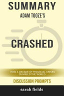 Summary: Adam Tooze's Crashed: How a Decade of Financial Crises Changed the World