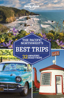 Lonely Planet Pacific Northwest s Best Trips