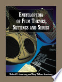 Encyclopedia of Film Themes  Settings and Series