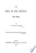 The Idea of the Church: an Essay