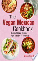 The Vegan Mexican Cookbook Pdf/ePub eBook