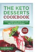The Keto Desserts Cookbook 2019