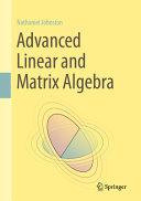 Advanced Linear and Matrix Algebra