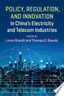 Policy  Regulation and Innovation in China s Electricity and Telecom Industries Book