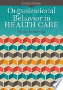 """""""Organizational Behavior in Health Care"""" by Nancy Borkowski"""