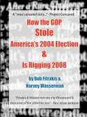 How the GOP Stole America s 2004 Election   is Rigging 2008