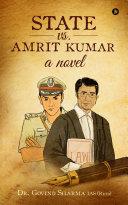 State vs. Amrit Kumar: a novel ebook