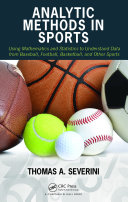 Analytic Methods in Sports: Using Mathematics and Statistics to ...