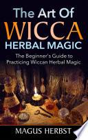 The Art of Wicca Herbal Magic