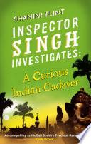 Inspector Singh Investigates  A Curious Indian Cadaver