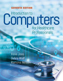 """Introduction to Computers for Healthcare Professionals"" by Irene Joos, Debra Wolf, Ramona Nelson"