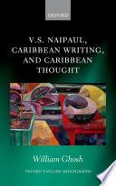 V  S  Naipaul  Caribbean Writing  and Caribbean Thought Book PDF