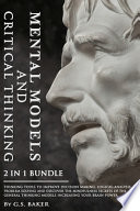 MENTAL MODELS and CRITICAL THINKING 2 in 1 Bundle