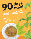 90 Days Meal and Activity Tracker