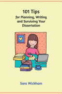 101 Tips for Planning  Writing and Surviving Your Dissertation