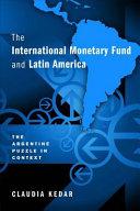 The International Monetary Fund and Latin America