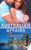 Australian Affairs  Rescued  Bound by the Unborn Baby   Her Knight in the Outback   One Baby Step at a Time