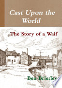 Cast Upon the World   The Story of a Waif