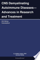 CNS Demyelinating Autoimmune Diseases—Advances in Research and Treatment: 2013 Edition