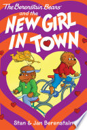 The Berenstain Bears Chapter Book  The New Girl in Town Book