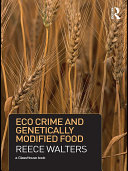 Crime, Political Economy and Genetically Modified Food