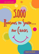 5 000 Reasons to Smile     for Chicks